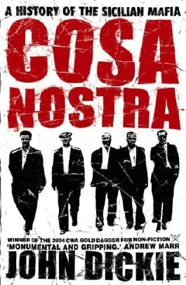 Cosa Nostra: A History of the Sicilian Mafia by Dickie, John (2004) Paperback