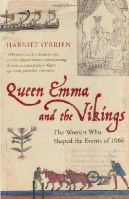 Queen Emma and the Vikings: The Woman Who Shaped the Events of 1066 by O'Brien, Harriet (2006) Paperback