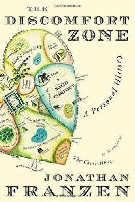 The Discomfort Zone: A Personal History 1st edition by Franzen, Jonathan (2006) Hardcover