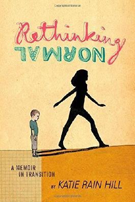 Rethinking Normal: A Memoir in Transition by Hill, Katie Rain (2014) Gebundene Ausgabe