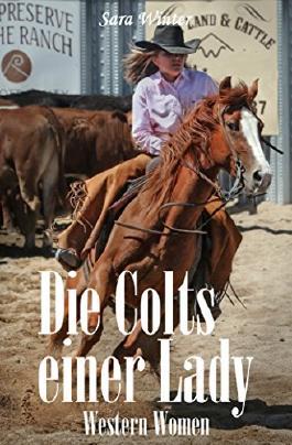 Die Colts einer Lady (Western Women 3)