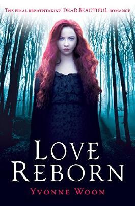 Love Reborn (Dead Beautiful) by Yvonne Woon (1-Feb-2015) Paperback