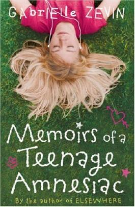 Memoirs of a Teenage Amnesiac by Gabrielle Zevin (17-Sep-2007) Paperback