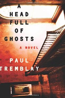 A Head Full of Ghosts by Paul G. Tremblay (2-Jun-2015) Hardcover
