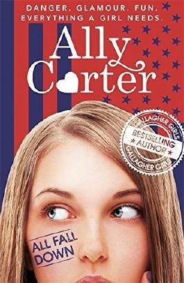 All Fall Down (Embassy Row 1) by Ally Carter (5-Feb-2015) Paperback