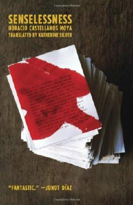 Senselessness: A Rainmaker Translation Grant Winner from the Black Mountain Institute (New Directions Paperbook) by Horacio Castellanos Moy (23-May-2008) Paperback