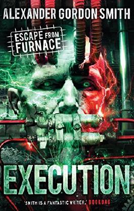 Escape from Furnace 5: Execution (Execution 5) by Alexander Gordon Smith (5-Jun-2014) Paperback