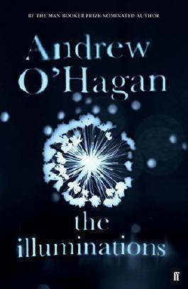 The Illuminations by Andrew O'Hagan (29-Jan-2015) Hardcover
