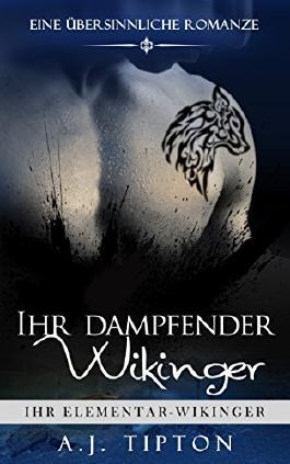 Ihr dampfender Wikinger: Eine übersinnliche Romanze (Ihr Elementar Wikinger 2) (German Edition)