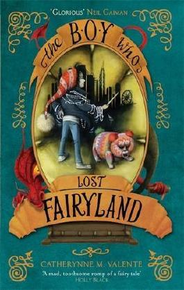 The Boy Who Lost Fairyland (Fairyland 4) by Catherynne M. Valente (5-Mar-2015) Hardcover