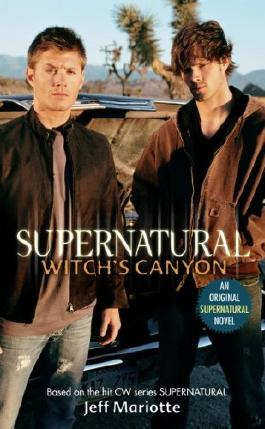 Supernatural: Witch's Canyon by Jeff Mariotte (27-Jun-2008) Paperback