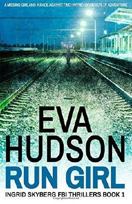 Run Girl: Ingrid Skyberg FBI Thrillers Book 1: Volume 1 by Eva Hudson (13-Apr-2015) Paperback