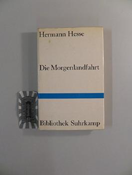 Die Morgenlandfahrt : Eine Erzählung.