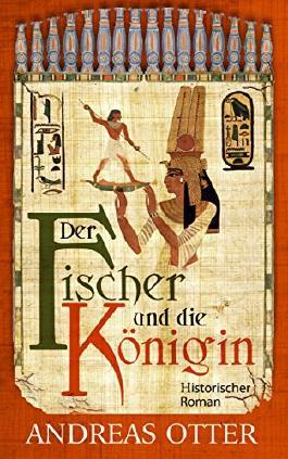 Der Fischer und die Königin: Historischer Roman