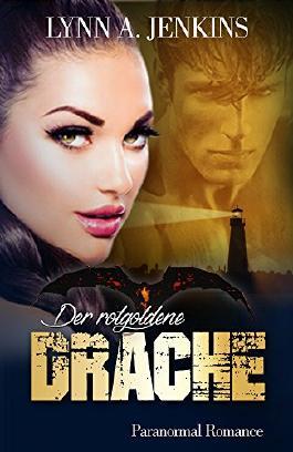 Der rotgoldene Drache: Paranormal Romance (New Adult Liebesgeschichte) (Fantasy Kurzgeschichten)