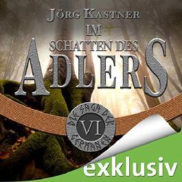 Im Schatten des Adlers (Die Saga der Germanen 6)