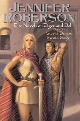 The Novels of Tiger and Del Volume 1: Sword-Dancer Sword-Singer by Jennifer Roberson (18-Jul-2008) Paperback