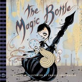The Magic Bottle: A Blab! Storybook (Blab! Books) by Camille Rose Garcia (14-Sep-2006) Hardcover