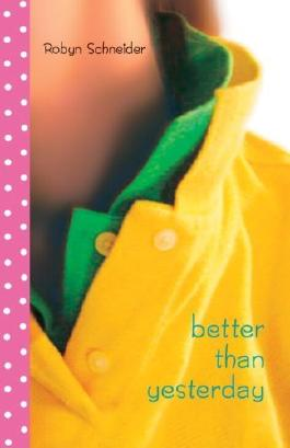 Better Than Yesterday by Robyn Schneider (12-Aug-2008) Paperback