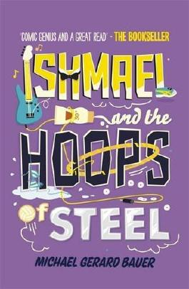 Ishmael and the Hoops of Steel by Michael Gerard Bauer (1-Jan-2013) Paperback