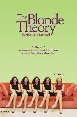 The Blonde Theory by Kristin Harmel (1-Mar-2007) Paperback