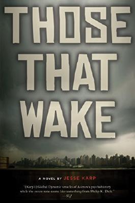 Those That Wake by Jesse Karp (20-Mar-2012) Paperback