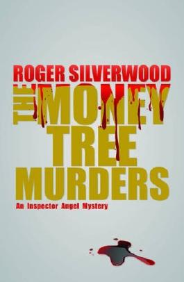 The Money Tree Murders (Inspector Angel Mystery) by Roger Silverwood (30-Sep-2014) Hardcover