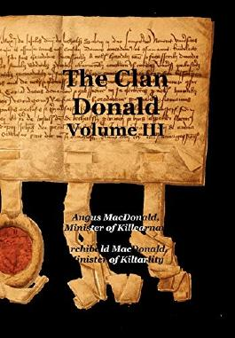The Clan Donald - Volume 3 by Angus MacDonald (30-Nov-2012) Paperback