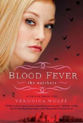 Blood Fever: The Watchers by Veronica Wolff (7-Aug-2012) Paperback
