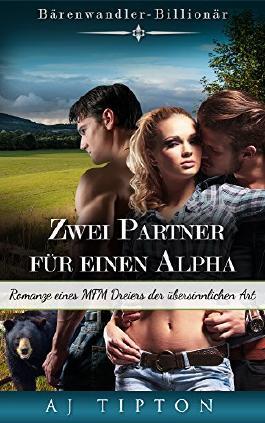 Zwei Partner für einen Alpha: Romanze eines MFM Dreiers der übersinnlichen Art (Bärenwandler-Billionär 2)