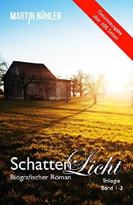 Schattenlicht: Biografischer Roman, Gesamtausgabe (Schattenlicht Gesamtausgabe 4)