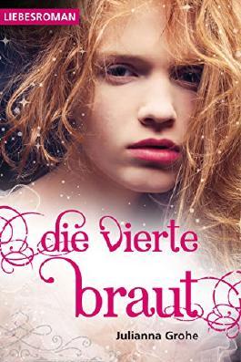 Die vierte Braut: Liebesroman