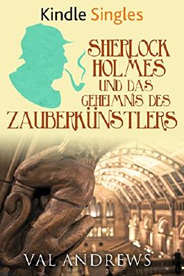 Sherlock Holmes und das Geheimnis des Zauberkünstlers (Kindle Single)