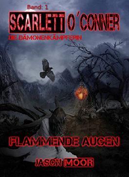 Flammende Augen (Scarlett O´Conner 1)