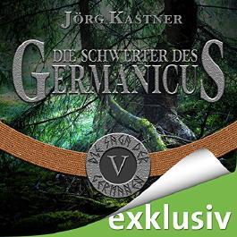 Die Schwerter des Germanicus (Die Saga der Germanen 5)