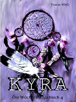 Kyra: Die Wächtersaga Band 4
