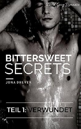 Bittersweet Secrets 1: Verwundet (Dark Gay Romance)