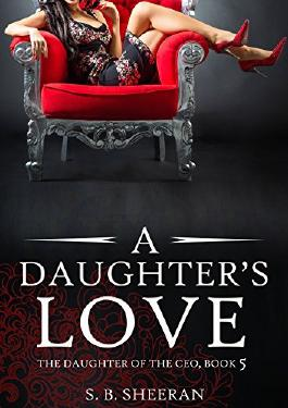 A Daughter's Love: Lesbian Romance (The Daughter of The CEO Book 5)