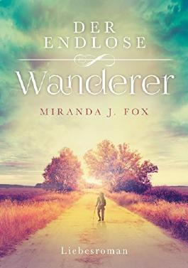 Der endlose Wanderer - Liebesroman (German Edition)