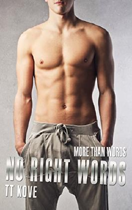 No Right Words: A More Than Words novella
