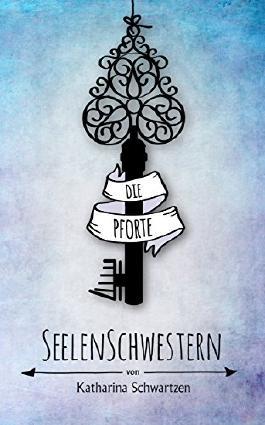 Seelenschwestern: Die Pforte (German Edition)