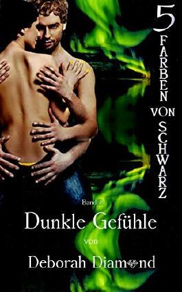 Dunkle Gefühle (Fünf Farben von Schwarz 2) (German Edition)