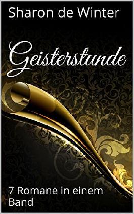 Geisterstunde: 7 Romane in einem Band (German Edition)
