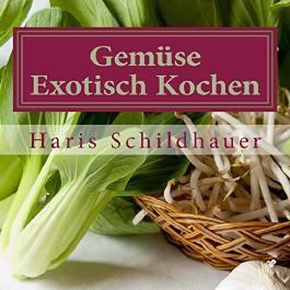 Gemüse Exotisch Kochen: Gemüse Indonesische Kochrezepte
