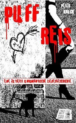 Puffreis - Eine zutiefst unromantische Liebesgeschichte