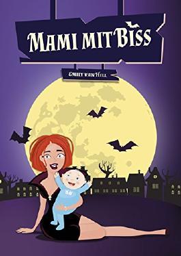 Mami mit Biss (German Edition)
