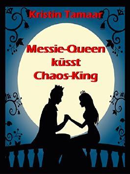 Messie-Queen küsst Chaos-King: Heiterer Liebesroman mit Tiefgang (German Edition)