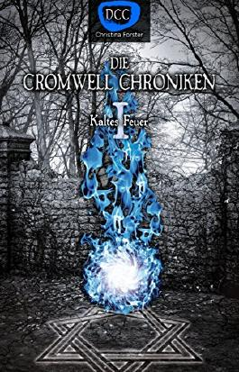 Die Cromwell Chroniken: Kaltes Feuer