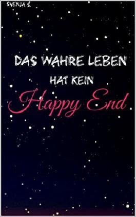 Das wahre Leben hat kein Happy End (German Edition)