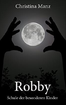 Robby: Schule der besonderen Kinder (German Edition)